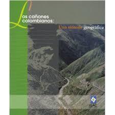 LOS CAÑONES COLOMBIANOS
