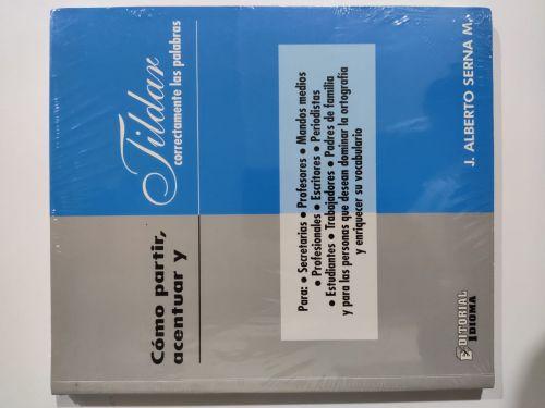 ACENTUAR Y TILDAR CORRECTAMENTE LAS PALABRAS - 9589289010