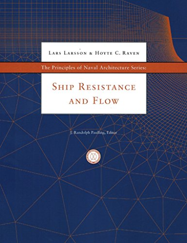 THE PRINCIPLES OF NAVAL ARCHITECTURE SERIES: SHIP RESISTANCE AND FLOW - 9780939773763