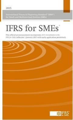 INTERNATIONAL FINANCIAL REPORTING STANDARD (IFRS) FOR SMALL AND MEDIUM-SIZED ENTITIES (SMEs): PART A. THE REQUIREMENTS - 9781911040071