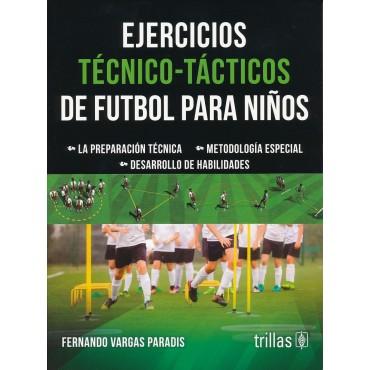 EJERCICIOS TECNICO-TACTICOS DE FUTBOL PARA NIÑOS - 9786071731647