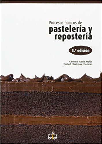 PROCESOS BÁSICOS DE PASTELERÍA Y REPOSTERÍA 3ED - 9788415204435