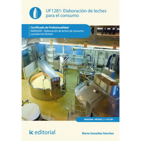ELABORACION  DE LECHE  PARA  EL CONSUMO UF1281 - 9788415886372