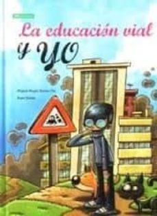 LA EDUCACION VIAL Y YO - 9788416879182