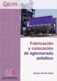 FABRICACION Y COLOCACION DE AGLOMERADO ASFALTICO - 9788417289058