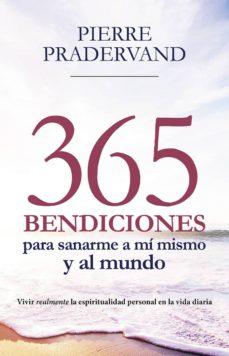 365 BENDICIONES PARA SANARME A MI MISMO Y AL MUNDO - 9788427142978