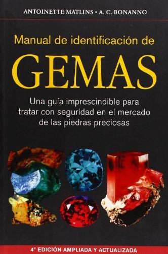 MANUAL DE IDENTIFICACION DE GEMAS. 4° edicion Una guia imprescindible para tratar con seguridad en el mercado de las piedras preciosas - 9788428215640