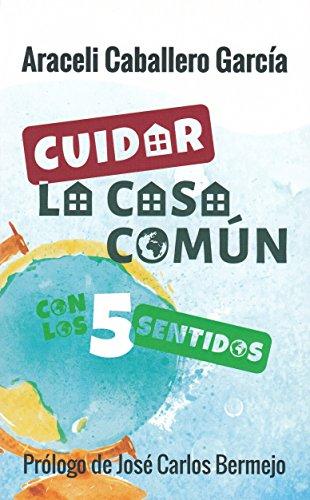 CUIDAR LA CASA COMUN CON LOS 5 SENTIDOS - 9788429327458