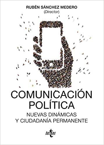 COMUNICACION POLITICA. NUEVAS DINAMICAS Y CIUDADANIA PERMANENTE. - 9788430968909