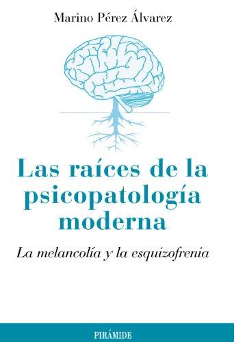 LAS RAICES DE LA PSICOPATOLOGIA MODERNA - 9788436826142