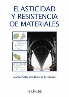 Elasticidad Y Resistencia De Materiales. - 9788436836042