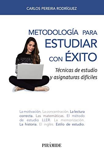 Metodologia Para Estudiar Con Exito. Tecnicas De Estudio Y Asignaturas Dificiles - 9788436840216