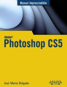 PHOTOSHOP CS5 - 9788441528215
