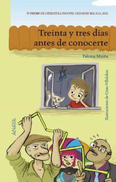 TREINTA Y TRES DIAS ANTES DE CONOCERTE - 9788467840117
