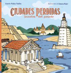 CIUDADES PERDIDAS. SECRETOS DEL PASADO - 9788467871814
