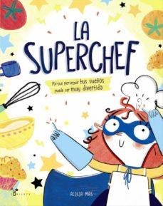 LA SUPER CHEF - 9788469625187