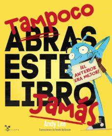 TAMPOCO ABRAS ESTE LIBRO JAMAS - 9788469626269
