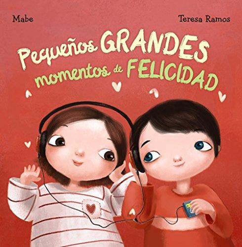 PEQUEÑOS GRANDES MOMENTOS DE FELICIDAD - 9788469834909