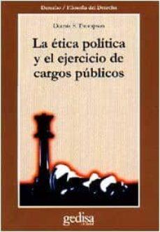 LA ETICA POLITICA Y EL EJERCICIO DE CARGOS PUBLICOS
