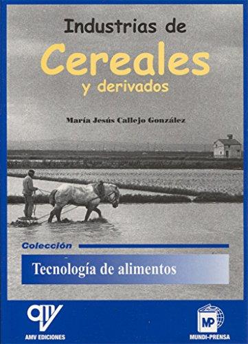 INDUSTRIAS DE CEREALES Y DERIVADOS - 9788484760245
