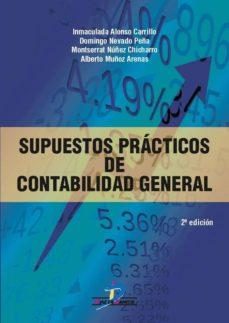 SUPUESTOS PRACTICOS DE CONTABILIDAD GENERAL. 2da. Ed. - 9788490520529