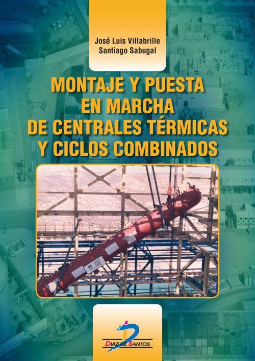 MONTAJE Y PUESTA EN MARCHA DE CENTRALES TERMICAS DE CICLOS COMBINADOS - 9788490520536