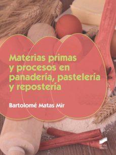 MATERIAS PRIMAS Y PROCESOS EN PANADERIA