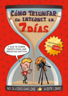 COMO TRIUNFAR EN INTERNET EN 7 DIAS - 9788494841347