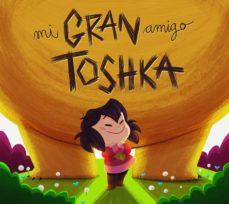 MI GRAN AMIGO TOSHKA - 9788494841354
