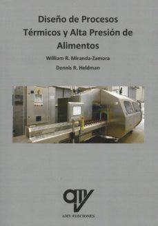 DISEÑO DE PROSESOS TERMICOS Y ALTA PRESION DE ALIMENTOS - 9788494891922