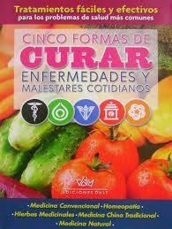 CINCO FORMAS DE CURAR ENFERMEDADES Y MALESTARES COTIDIANOS - 9788495818850