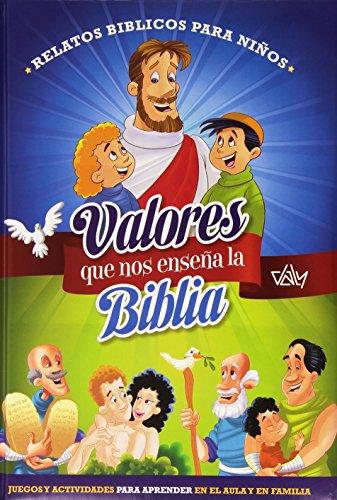 VALORES QUE NOS ENSEÑA LA BIBLIA - 9788495818874