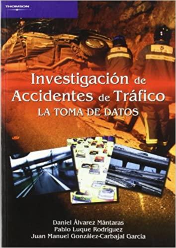 INVESTIGACION DE ACCIDENTES TRAFICO  LA TOMA DE DATOS - 9788497324038