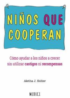 NIÑOS QUE COOPERAN. COMO  AYUDAR A LOS NIÑOS A CRECER SIN UTILIZAR CASTIGOS NI RECOMPENSAS - 9788497991704