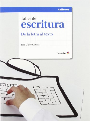 TALLER DE ESCRITURA  DE LA LETRA  AL TEXTO. - 9788499212173