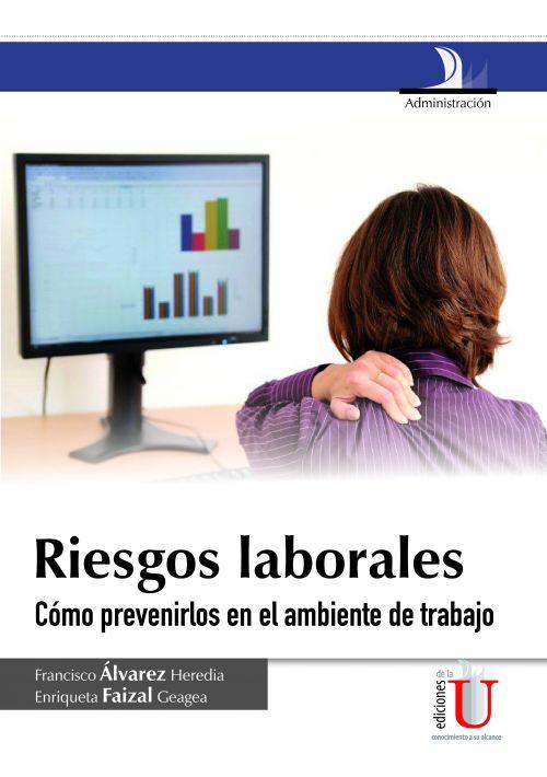 RIESGOS LABORALES. COMO PREVENIRLOS EN EL AMBIENTE DE TRABAJO - 9789587620023