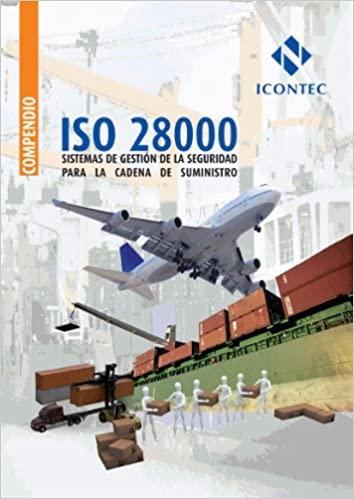 ISO 28000 SISTEMAS DE GESTION DE LA SEGURIDAD PARA LA CADENA DE SUMINISTROS - 9789589383858