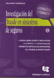 INVESTIGACION DEL FRAUDE EN SINIESTROS DE SEGUROS -1 - 9789875170674