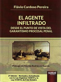EL AGENTE INFILTRADO- DESDE EL PUNTO DE VISTA DEL GARANTISMO PROCESAL PENAL - 9789897123719