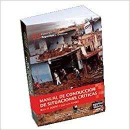 MANUAL DE CONDUCCION DE SITUACIONES CRITICAS- 03 COLECCIÓN SEGURIDAD Y DEFENSA - 9871127243
